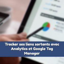 Tracker un lien sortant sous Analytics / Google Tag Manager